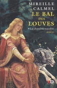 Le Bal des louves (1) : La chambre maudite