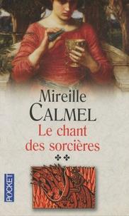 Mireille Calmel - Le Chant des sorcières Tome 2 : .