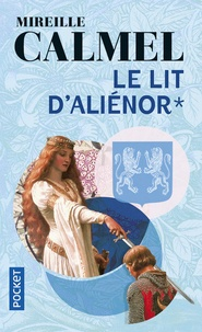Mireille Calmel - Le lit d'Aliénor - Tome 1.