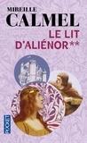 Mireille Calmel - Le lit d'Aliénor - Tome 2.