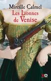 Mireille Calmel - Les Lionnes de Venise Tome 2 : .