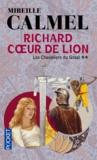 Mireille Calmel - Richard Coeur de Lion Tome 2 : Les chevaliers du Graal.