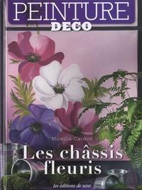 Mireille Cardon - Les châssis fleuris.