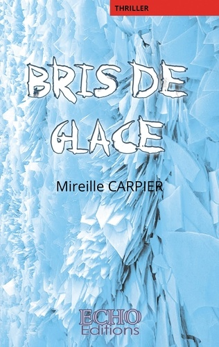 Mireille Carpier - Bris de glace.