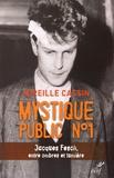 Mireille Cassin - Mystique public n°1 - Jacques Fesch, entre ombres et lumière.