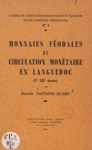 Mireille Castaing-Sicard - Monnaies féodales et circulation monétaire en Languedoc (X-XIIIe siècles).