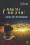 Mireille Castonguay et Clermont Gauthier - La formation à l'enseignement - Atout ou frein à la réussite scolaire ?.