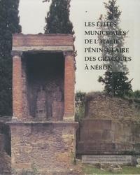 Mireille Cébeillac-Gervasoni - Les élites municipales de l'Italie péninsulaire des Gracques à Néron - Actes de la table ronde de Clermont-Ferrand (28-30 novembre 1991).