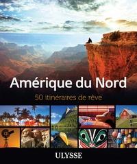 Mireille Chartier et Pascal Biet - Amérique du Nord - 50 itinéraires de rêve.
