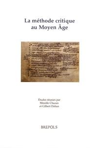 Mireille Chazan et Gilbert Dahan - La méthode critique au Moyen Age.
