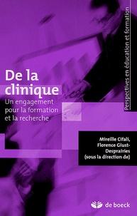 Mireille Cifali et Florence Giust-Desprairies - De la clinique - Un engagement pour la formation et la recherche.