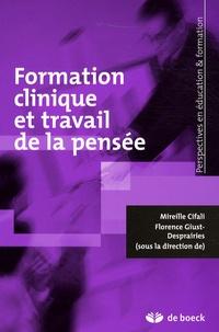 Mireille Cifali et Florence Giust-Desprairies - Formation clinique et travail de la pensée.
