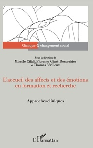 Mireille Cifali et Florence Giust-Desprairies - L'accueil des affects et des émotions en formation et recherche - Approches cliniques.
