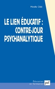 Mireille Cifali - Le lien éducatif : contre-jour psychanalytique.