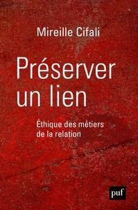 Mireille Cifali - Préserver un lien - Ethique des métiers de la relation.