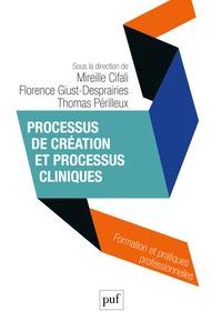 Mireille Cifali et Florence Giust-Desprairies - Processus de création et processus cliniques.