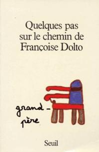 Mireille Cifali et Mario Cifali - Quelques pas sur le chemin de Françoise Dolto.