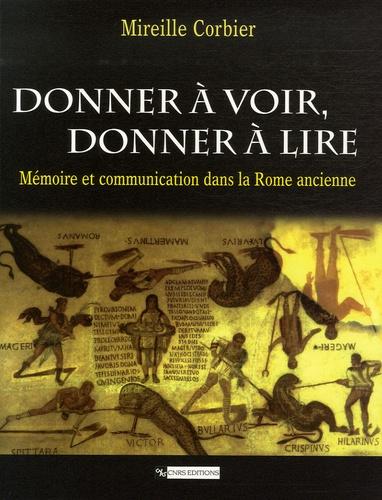 Mireille Corbier - Donner à voir, donner à lire - Mémoire et communication dnas la Rome ancienne.