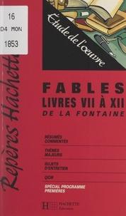 Mireille Cornud-Peyron - Fables, livres VII à XII de La Fontaine - Étude de l'œuvre.