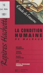 Mireille Cornud-Peyron - La condition humaine, de Malraux - Étude de l'œuvre.