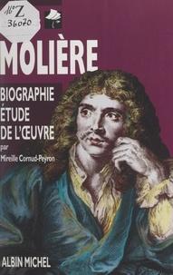 Mireille Cornud-Peyron et Gérard Dimier - Molière - Biographie, étude de l'œuvre.