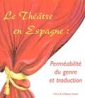 Mireille Coulon - Le théâtre en Espagne : perméabilité du genre et Traduction.