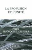 Mireille Courrént et Paul Bretel - La profusion et l'unité - Pour Françoise Haffner.