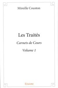 Mireille Couston - Carnets de cours - Volume 1, Les traités.