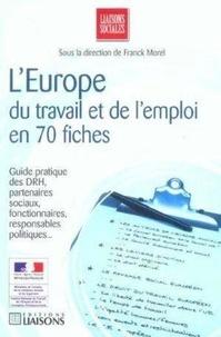 Mireille Creno-Chauveau et Franck Morel - L'Europe du travail et de l'emploi en 70 fiches.