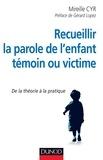 Mireille Cyr - Recueillir la parole de l'enfant témoin ou victime - De la théorie à la pratique.