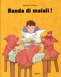 Mireille d' Allancé - Banda di maiali !.