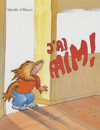 Mireille d' Allancé - J'ai faim !.