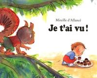 Mireille d' Allancé - Je t'ai vu !.