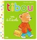 Mireille d' Allancé - Tibou va à l'école.