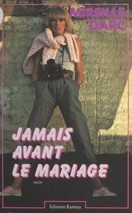 Mireille Darc - Jamais avant le mariage.