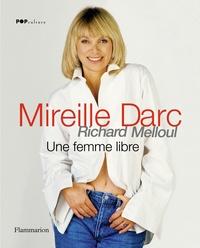 Mireille Darc - Une femme libre.