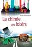 Mireille Defranceschi - La chimie des loisirs.