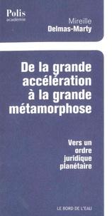 Mireille Delmas-Marty - De la grande accélération à la grande métamorphose - Vers un ordre juridique planétaire.