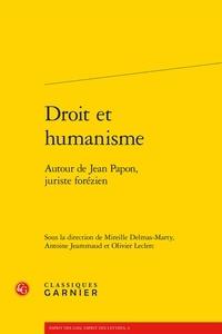 Mireille Delmas-Marty et Antoine Jeammaud - Droit et humanisme - Autour de Jean Papon, juriste forézien.