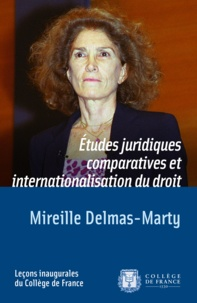 Mireille Delmas-Marty - Etudes juridiques comparatives et internationalisation du droit.