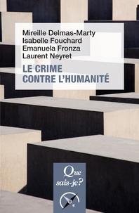 Mireille Delmas-Marty et Isabelle Fouchard - Le crime contre l'humanité.