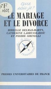 Mireille Delmas-Marty et Catherine Labrusse-Riou - Le mariage et le divorce.