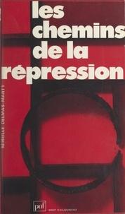 Mireille Delmas-Marty - Les chemins de la répression - Lectures du Code pénal.