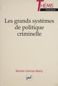 Mireille Delmas-Marty - Les grands systèmes de politique criminelle.