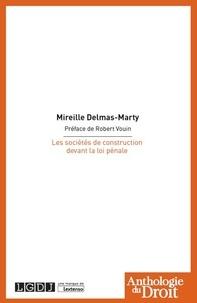 Mireille Delmas-Marty - Les sociétés de construction devant la loi pénale.