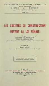 Mireille Delmas-Marty et Georges Levasseur - Les sociétés de construction devant la loi pénale.