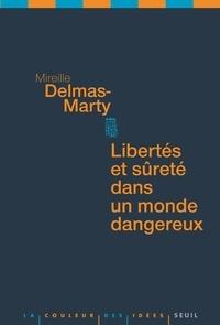 Mireille Delmas-Marty - Libertés et sûretés dans un monde dangereux.