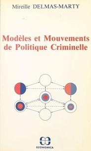 Mireille Delmas-Marty - Modèles et mouvements de politique criminelle.