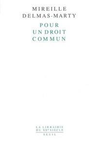 Mireille Delmas-Marty - Pour un droit commun.