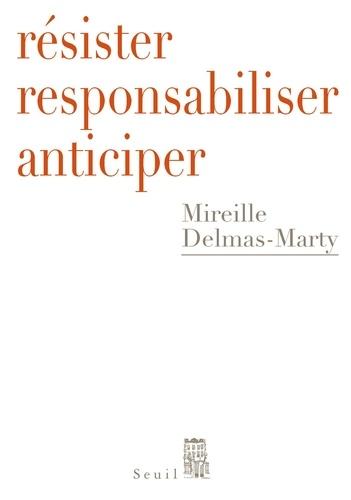 Résister, responsabiliser, anticiper. Ou comment humaniser la mondialisation